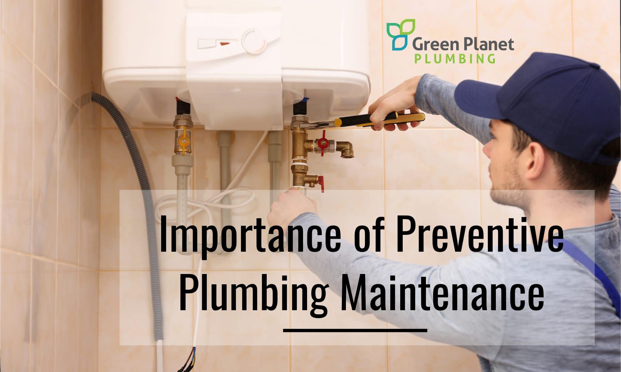 Importance of Preventive Plumbing Maintenance