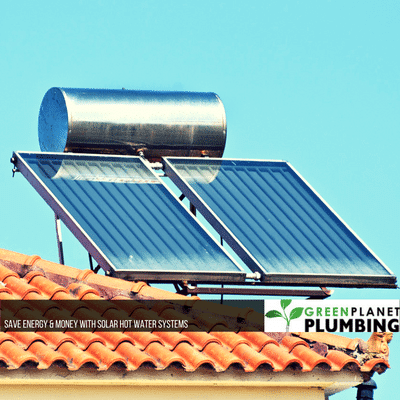 Save energy & money with solar hot water systems - Green Planet Plumbing