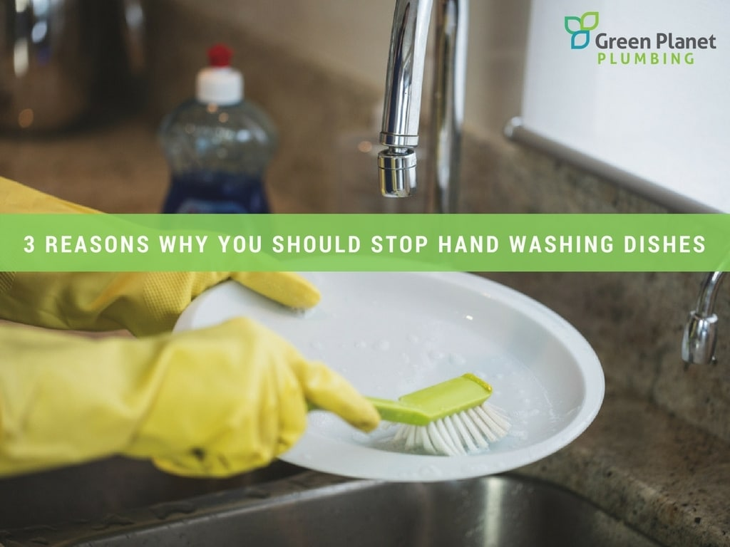 3 Reasons Why You Should Stop Hand Washing Dishes
