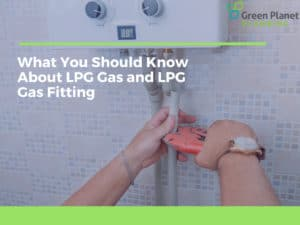What You Should Know About LPG Gas and LPG Gas Fitting