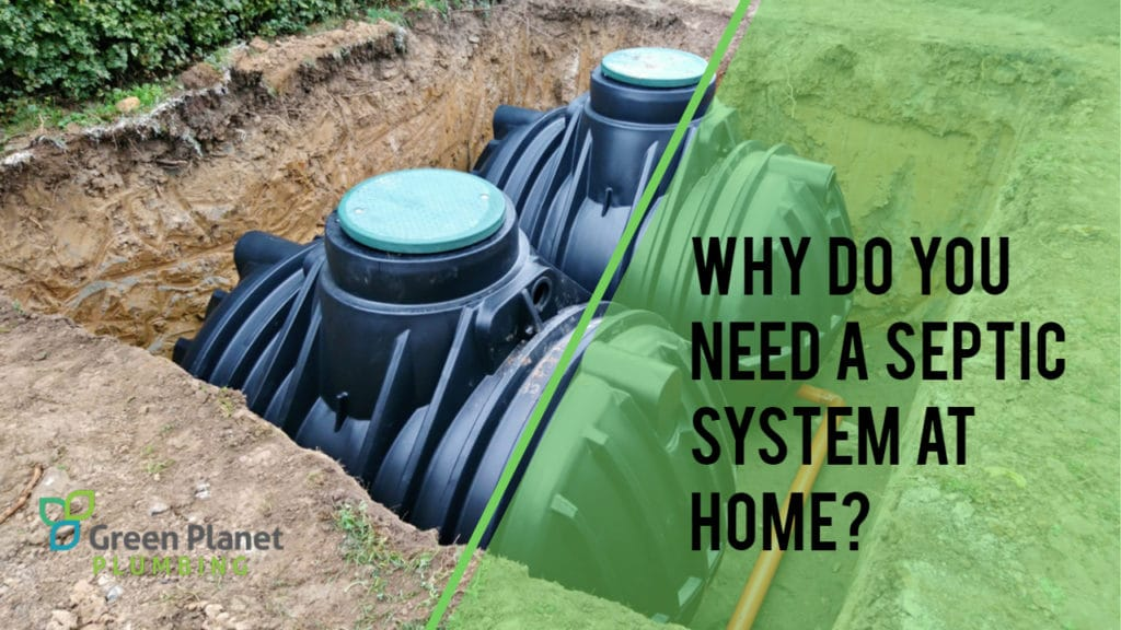 Why Do You Need a Septic System at Home?