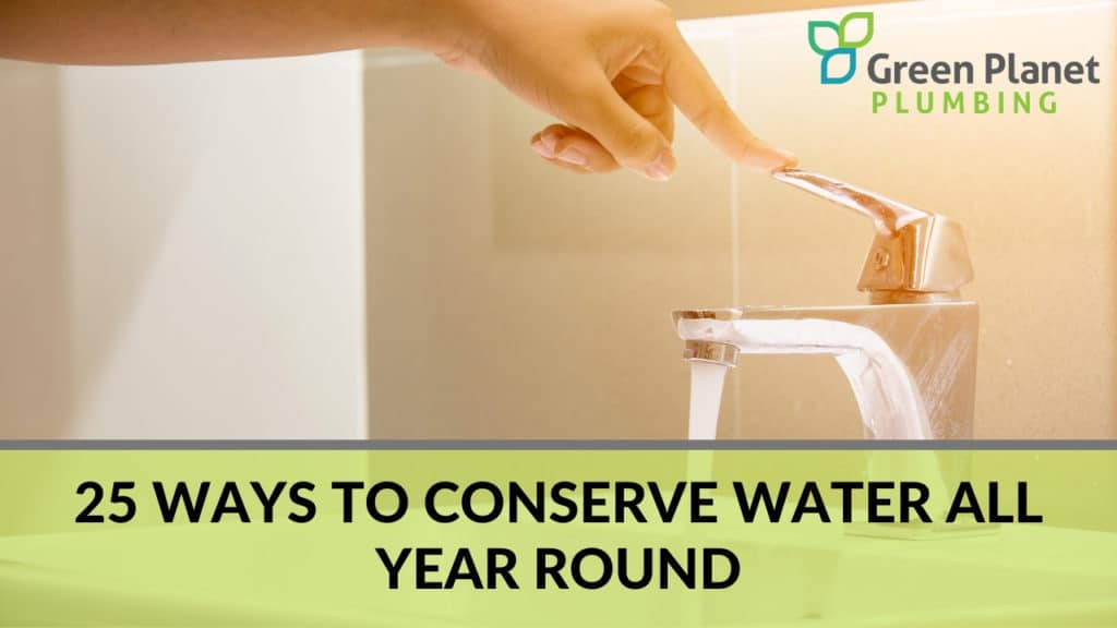 25 Ways to Conserve Water All Year Round