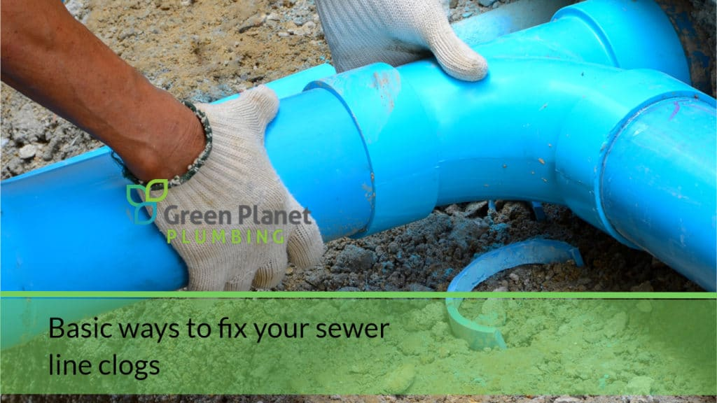 Basic ways to fix your sewer line clogs