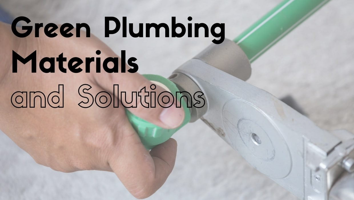 Green Plumbing Material and Solution for Maximised Sustainability