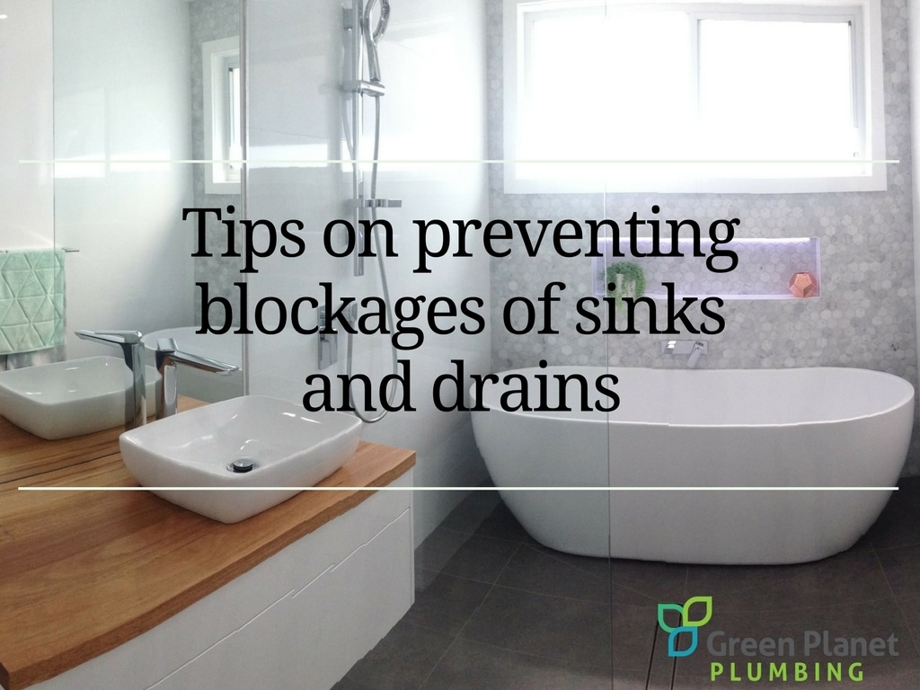 How to Prevent Your Sinks and Drains from Getting Blocked