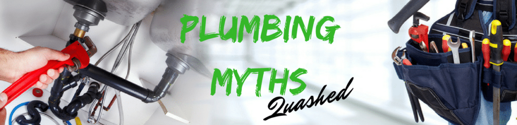 7 Plumbing Myths Quashed - Plumbing
