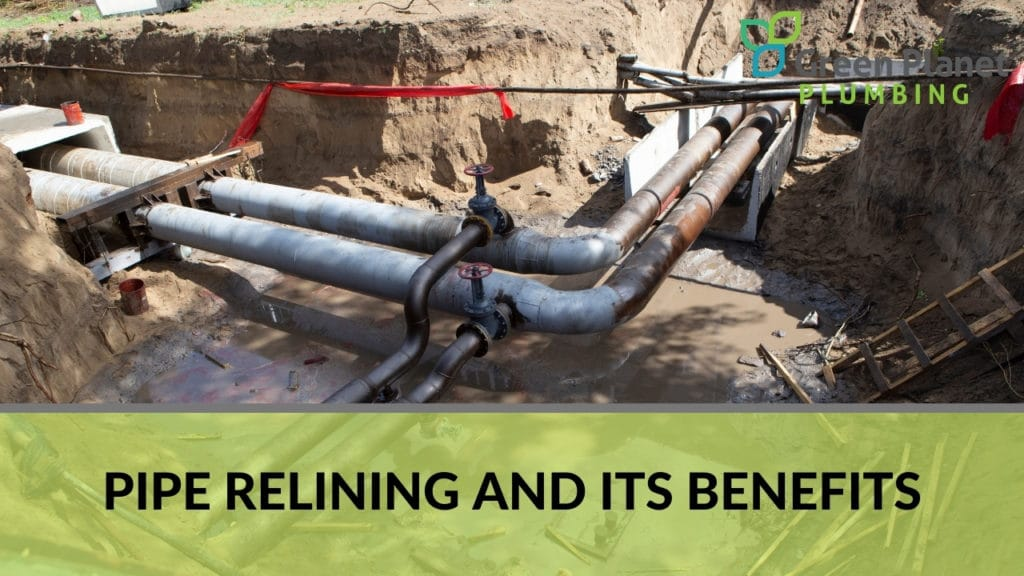 Pipe Relining and Its Benefits