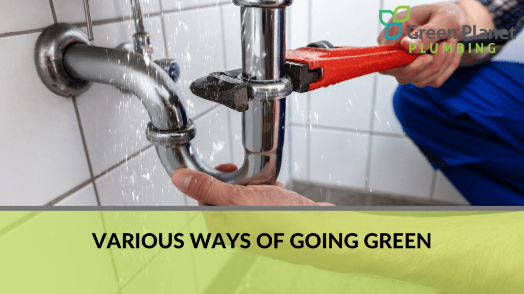 What Does It Really Mean to Go Green with Plumbing? -