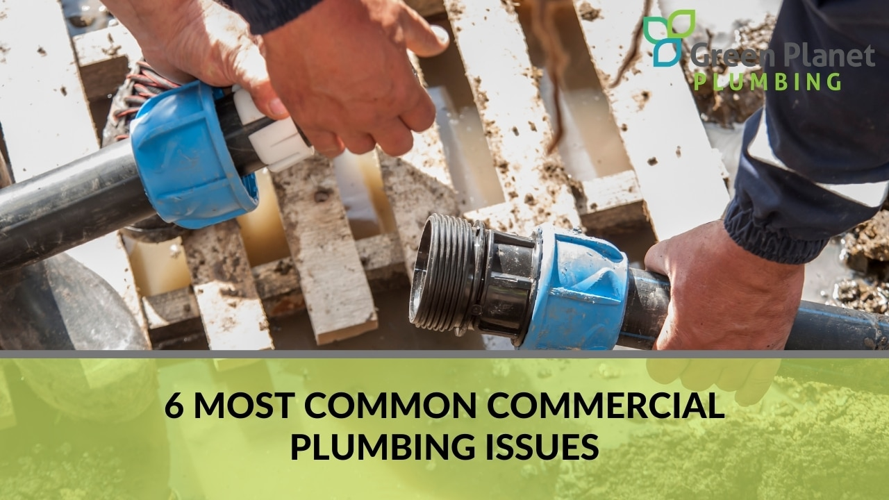 6 Most Common Commercial Plumbing Issues
