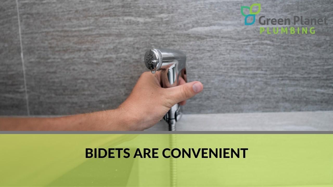 Bidets are Convenient