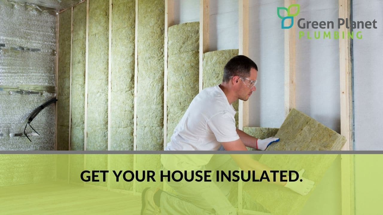 Get your house insulated.