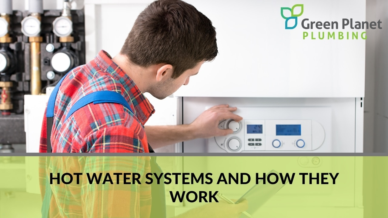 Hot Water Systems and How They Work