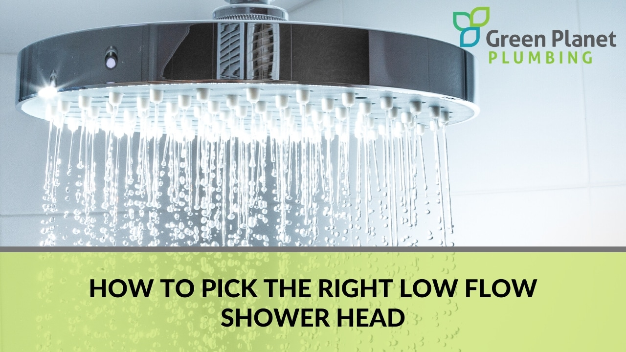 How to Pick the Right Low Flow Shower Head.