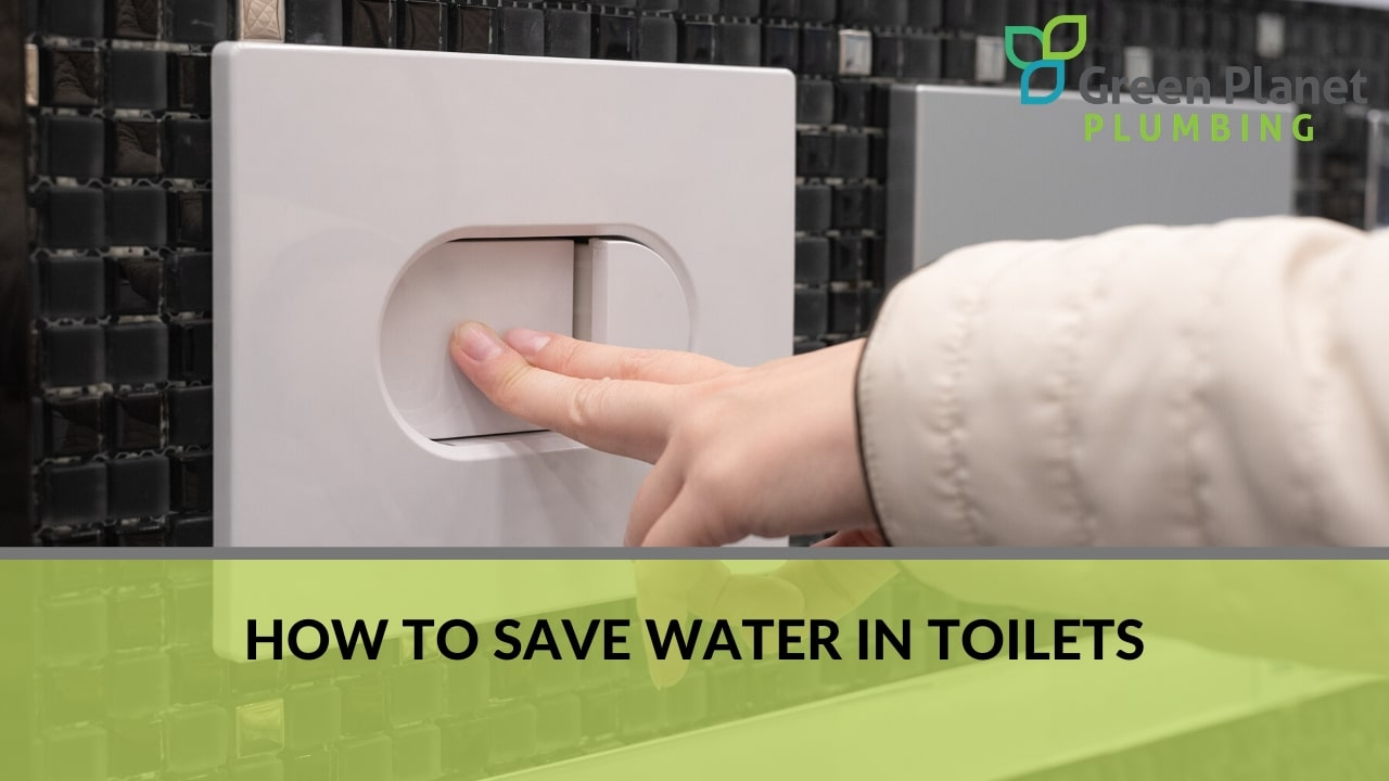 How to Save Water in Toilets