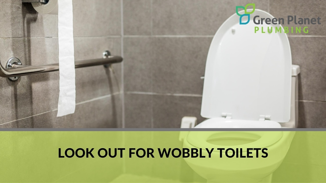 Look Out for Wobbly Toilets
