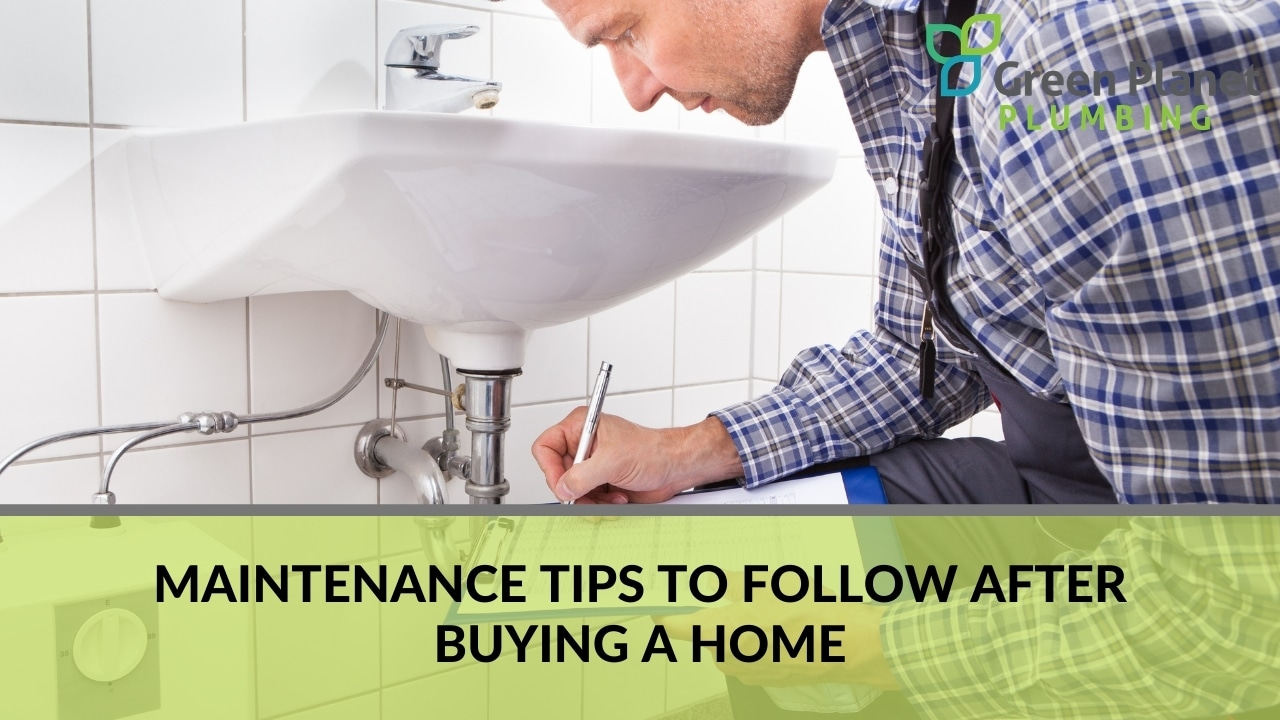 Maintenance Tips to Follow after Buying a Home
