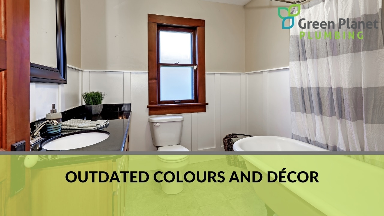 Outdated colours and décor