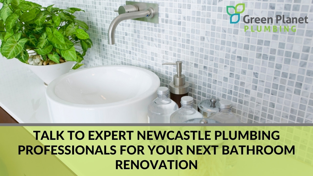 Talk to Expert Newcastle Plumbing Professionals for Your Next Bathroom Renovation