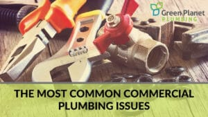 The Most Common Commercial Plumbing Issues