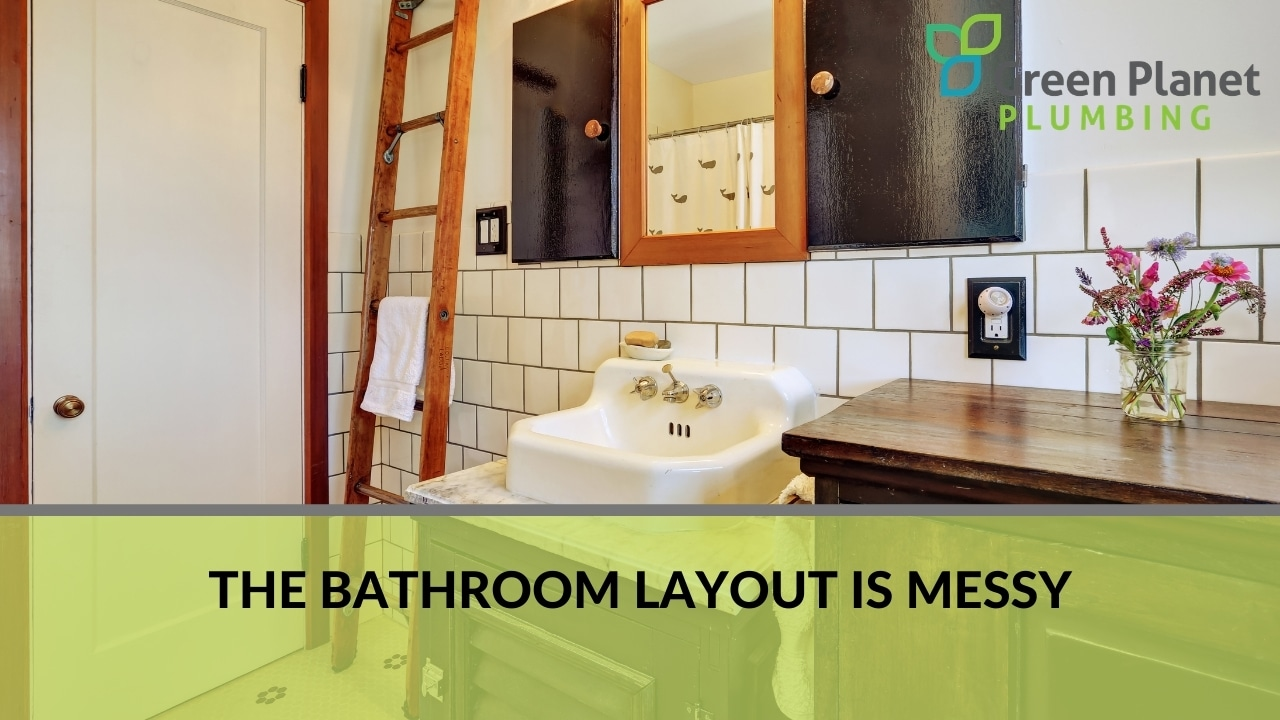 The bathroom layout is messy