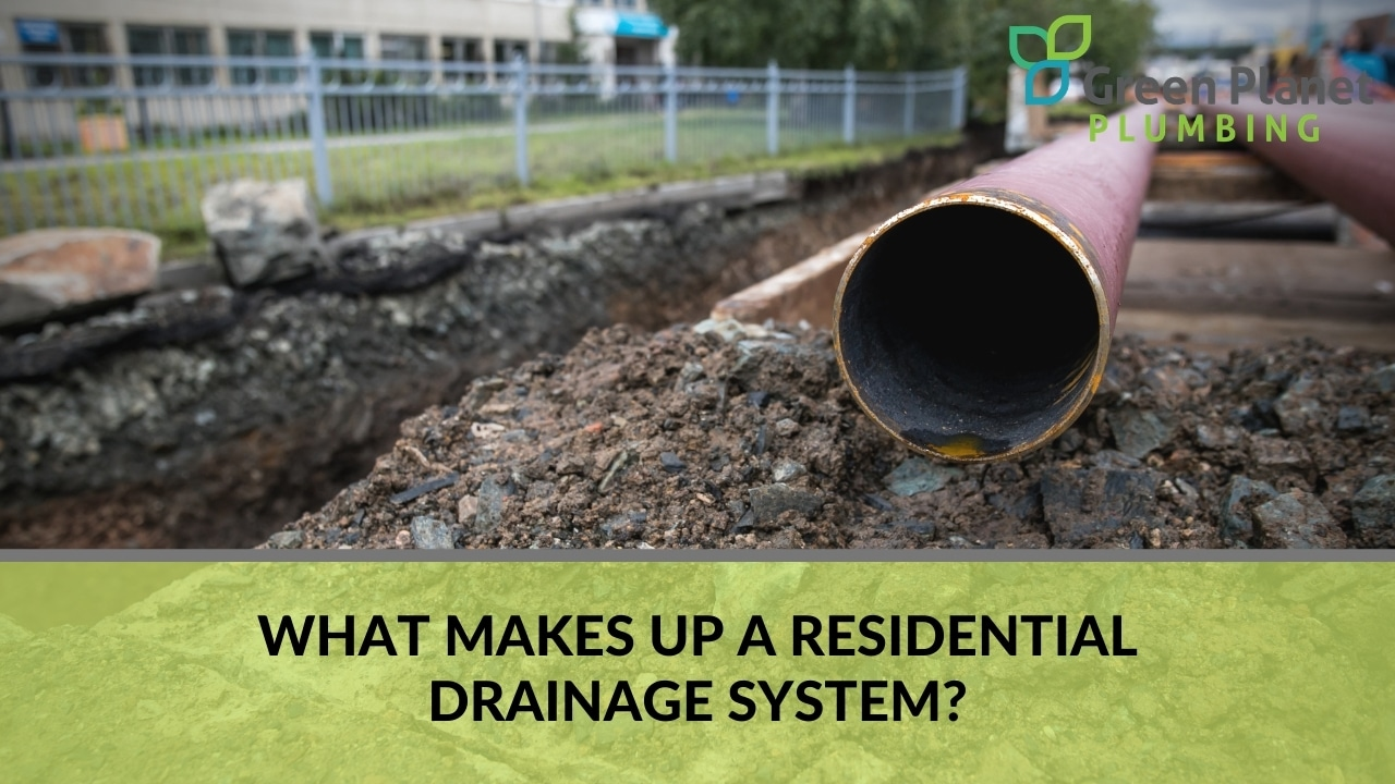 What makes up a residential drainage system