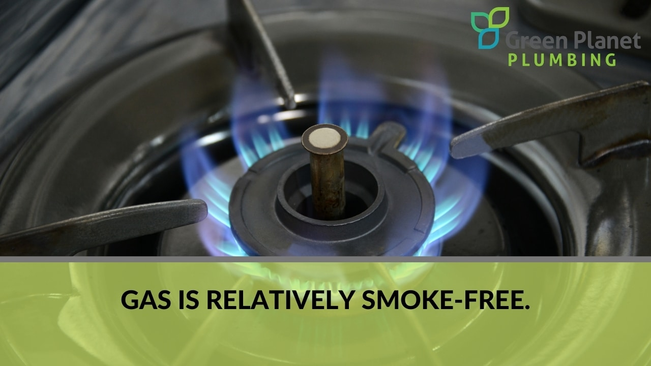 Gas is relatively smoke-free