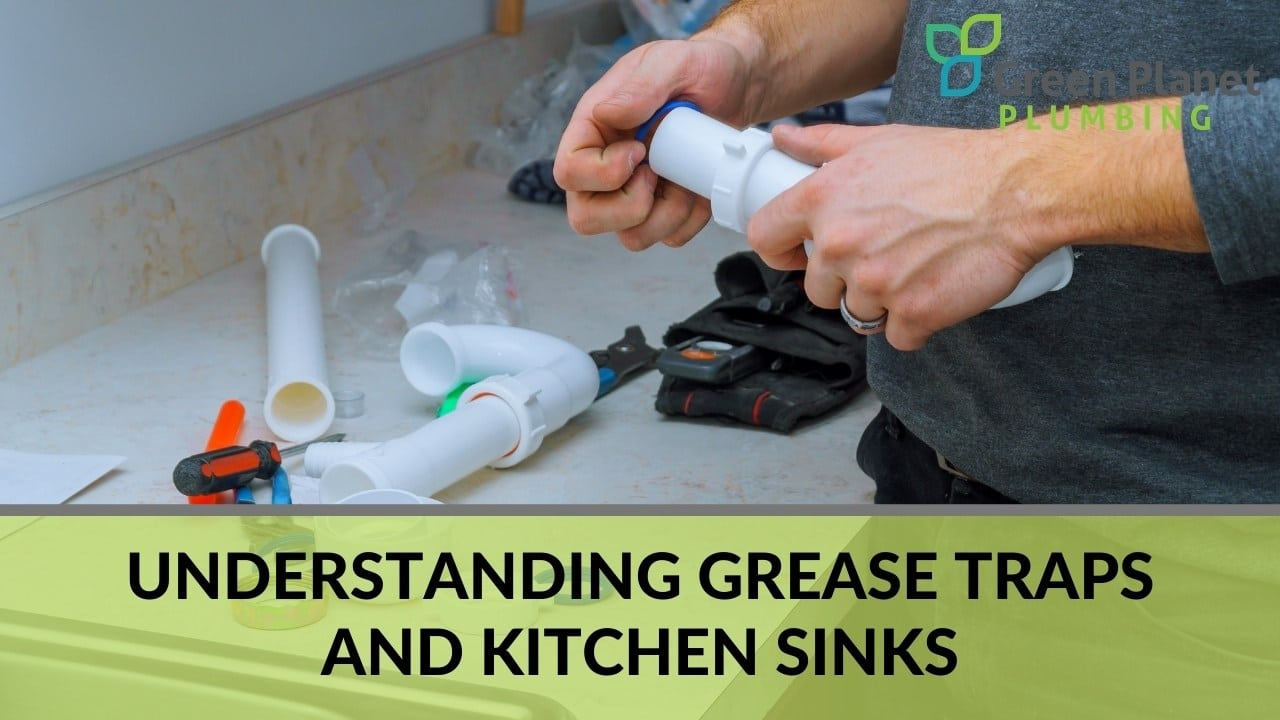 Understanding Grease Traps and Kitchen Sinks