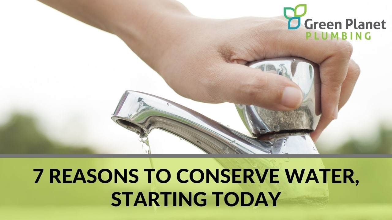 7 Reasons to Conserve Water, Starting Today