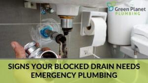 Signs Your Blocked Drain Needs Emergency Plumbing