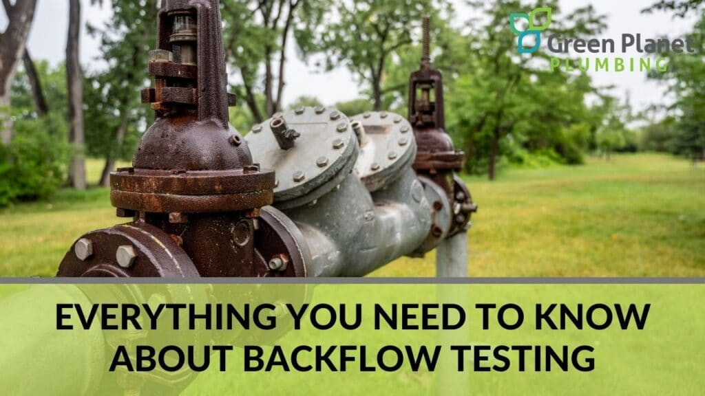 Everything You Need to Know About Backflow Testing